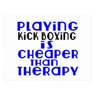 Playing Kick Boxing Cheaper Than Therapy Postcard