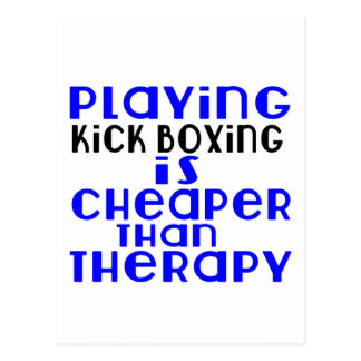 Playing Kick Boxing Cheaper Than Therapy Postcard
