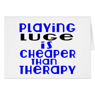 Playing Luge Cheaper Than Therapy Card