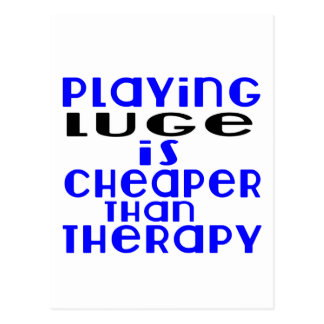 Playing Luge Cheaper Than Therapy Postcard