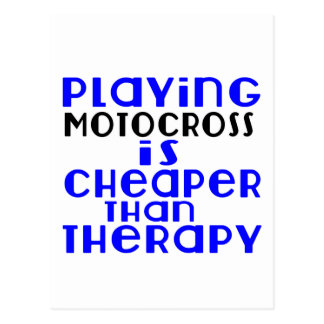 Playing Motocross Cheaper Than Therapy Postcard