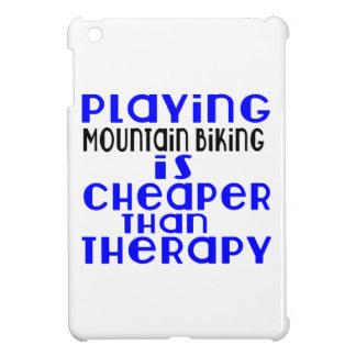 Playing Mountain Biking Cheaper Than Therapy iPad Mini Cover