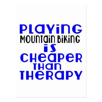 Playing Mountain Biking Cheaper Than Therapy Postcard