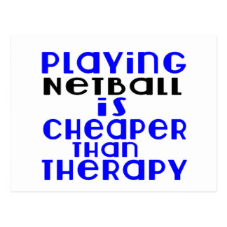 Playing Netball Cheaper Than Therapy Postcard