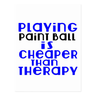 Playing Paint Ball Cheaper Than Therapy Postcard