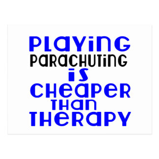 Playing Parachuting Cheaper Than Therapy Postcard