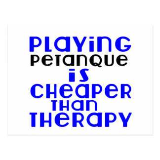 Playing Petanque Cheaper Than Therapy Postcard
