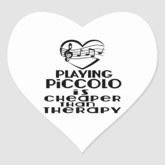Playing Piccolo Is Cheaper Than Therapy Heart Sticker