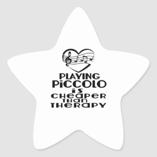 Playing Piccolo Is Cheaper Than Therapy Star Sticker