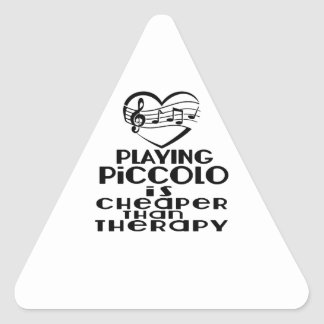 Playing Piccolo Is Cheaper Than Therapy Triangle Sticker