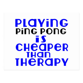 Playing Ping Pong Cheaper Than Therapy Postcard