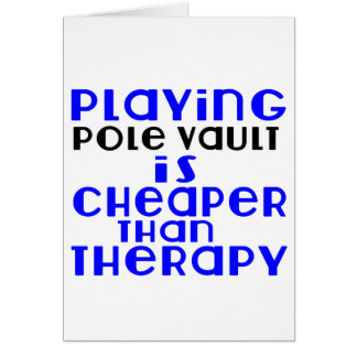 Playing Pole vault Cheaper Than Therapy Card