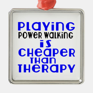 Playing Power Walking Cheaper Than Therapy Silver-Colored Square Ornament