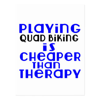 Playing Quad Biking Cheaper Than Therapy Postcard