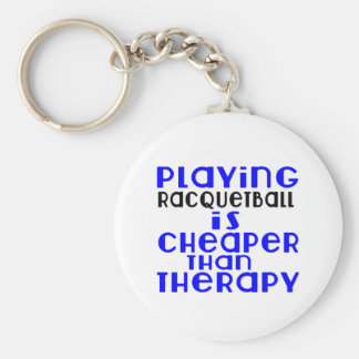 Playing Racquetball Cheaper Than Therapy Basic Round Button Keychain