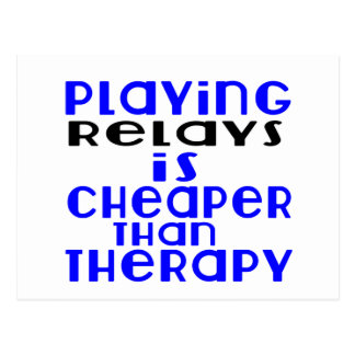 Playing Relays Cheaper Than Therapy Postcard