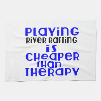 Playing River Rafting Cheaper Than Therapy Hand Towels