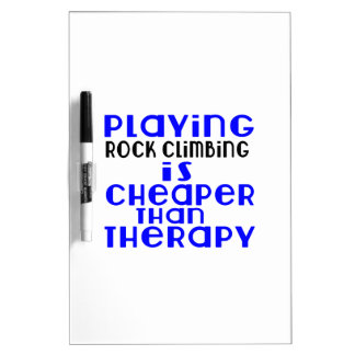 Playing Rock Climbing Cheaper Than Therapy Dry-Erase Whiteboard