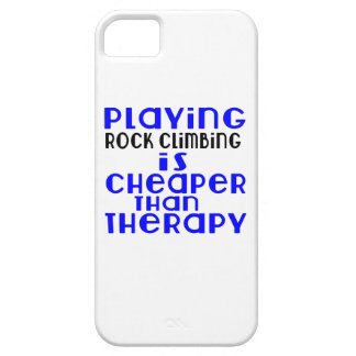 Playing Rock Climbing Cheaper Than Therapy iPhone 5 Cover