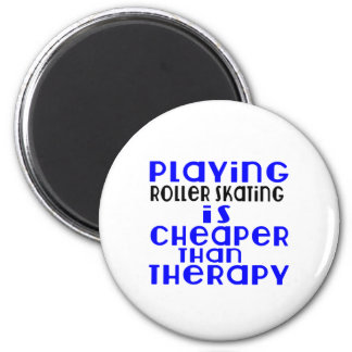 Playing Roller Skating Cheaper Than Therapy 2 Inch Round Magnet