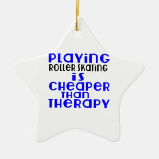 Playing Roller Skating Cheaper Than Therapy Ceramic Star Ornament