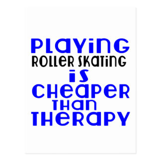 Playing Roller Skating Cheaper Than Therapy Postcard