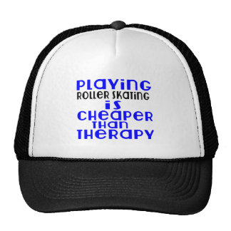 Playing Roller Skating Cheaper Than Therapy Trucker Hat