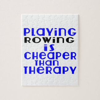 Playing Rowing Cheaper Than Therapy Jigsaw Puzzle