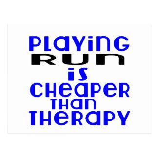 Playing Run Cheaper Than Therapy Postcard