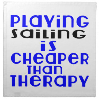 Playing Sailing Cheaper Than Therapy Napkin