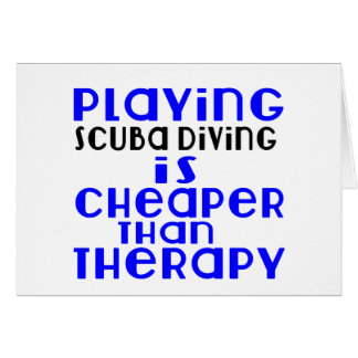 Playing Scuba Diving Cheaper Than Therapy Card