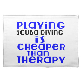 Playing Scuba Diving Cheaper Than Therapy Place Mats