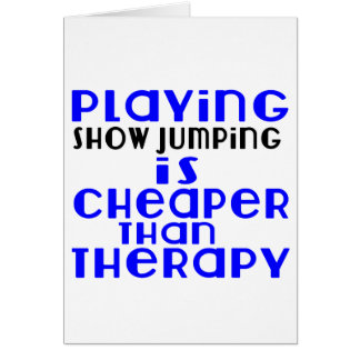Playing Show Jumping Cheaper Than Therapy Card