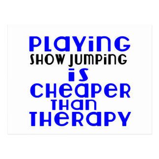 Playing Show Jumping Cheaper Than Therapy Postcard