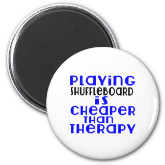 Playing Shuffleboard Cheaper Than Therapy 2 Inch Round Magnet