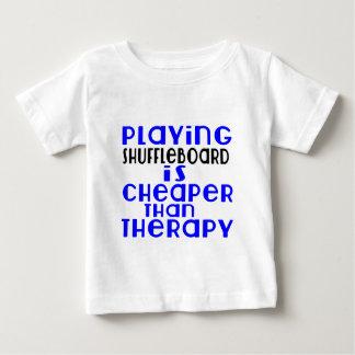 Playing Shuffleboard Cheaper Than Therapy Baby T-Shirt