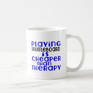 Playing Shuffleboard Cheaper Than Therapy Coffee Mug