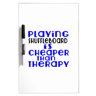 Playing Shuffleboard Cheaper Than Therapy Dry Erase Whiteboards