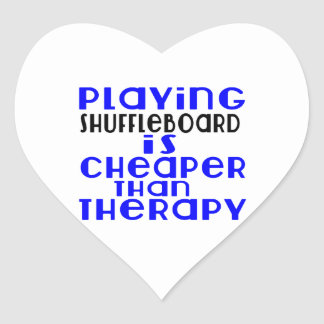 Playing Shuffleboard Cheaper Than Therapy Heart Sticker