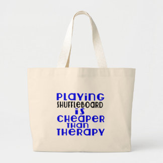 Playing Shuffleboard Cheaper Than Therapy Large Tote Bag