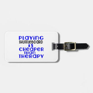 Playing Shuffleboard Cheaper Than Therapy Luggage Tag