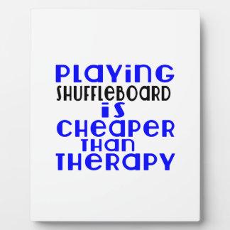 Playing Shuffleboard Cheaper Than Therapy Photo Plaque