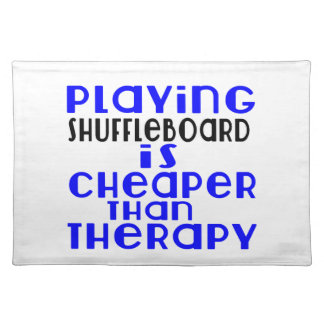 Playing Shuffleboard Cheaper Than Therapy Placemat