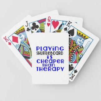 Playing Shuffleboard Cheaper Than Therapy Poker Deck