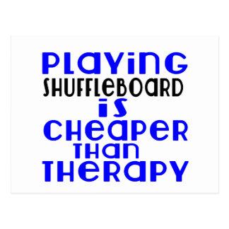Playing Shuffleboard Cheaper Than Therapy Postcard