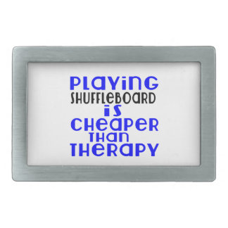 Playing Shuffleboard Cheaper Than Therapy Rectangular Belt Buckle