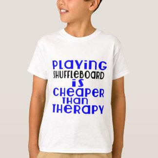 Playing Shuffleboard Cheaper Than Therapy T-Shirt