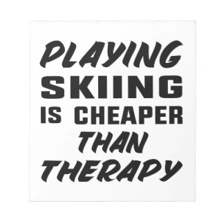 Playing Skiing is cheaper than therapy Notepad