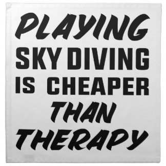 Playing Sky Diving is cheaper than therapy Napkin