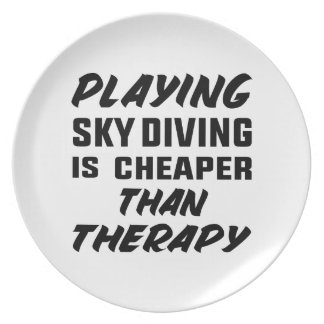 Playing Sky Diving is cheaper than therapy Plate